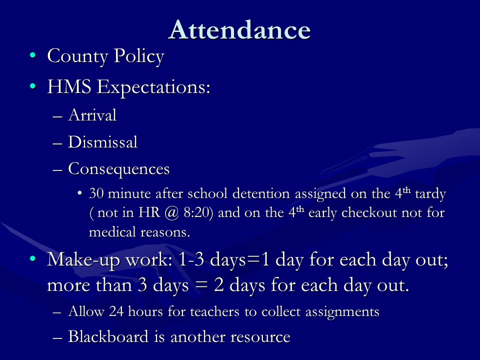 Attendance County Policy HMS Expectations: