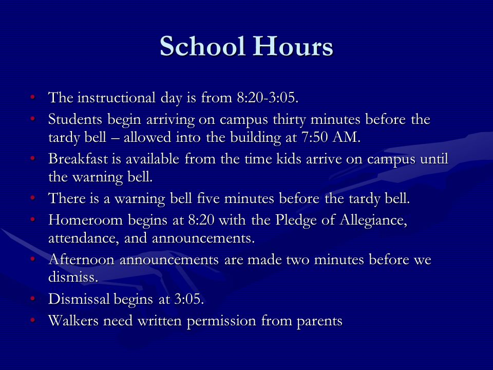 School Hours The instructional day is from 8:20-3:05.