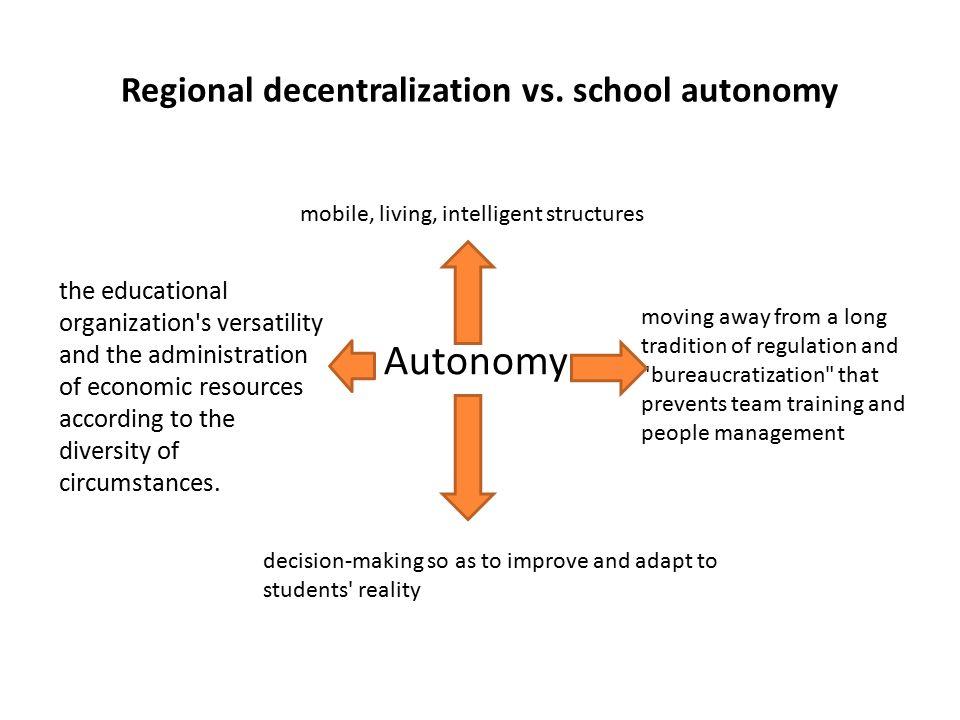 Regional decentralization vs. school autonomy