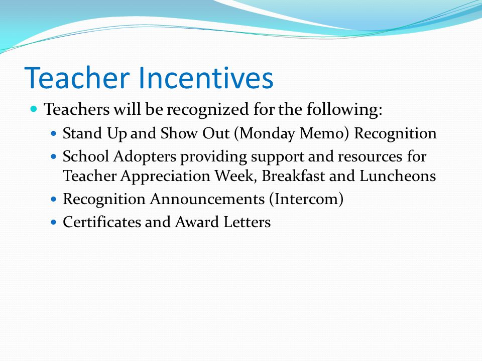 Teacher Incentives Teachers will be recognized for the following:
