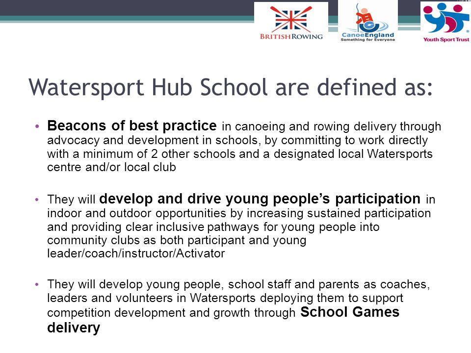 Watersport Hub School are defined as:
