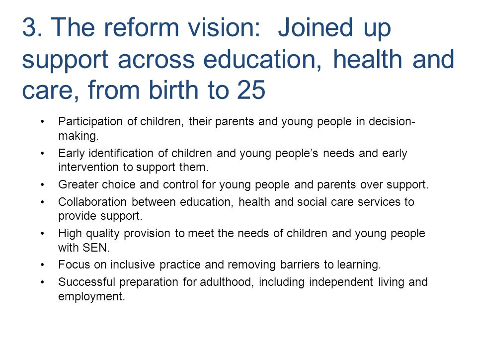 3. The reform vision: Joined up support across education, health and care, from birth to 25