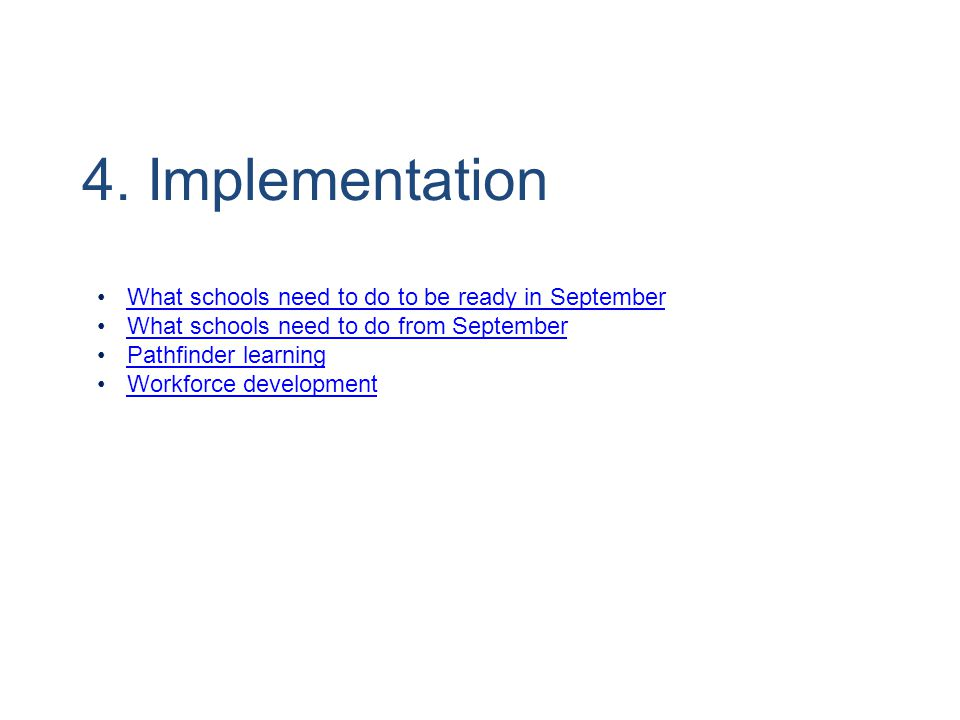 4. Implementation What schools need to do to be ready in September