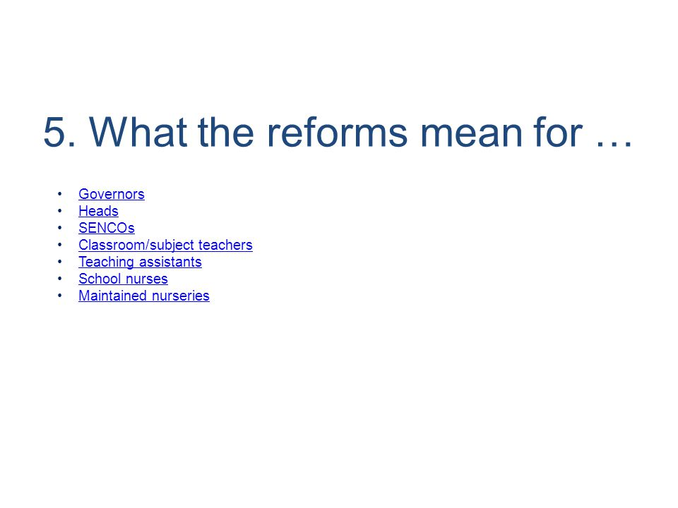 5. What the reforms mean for …