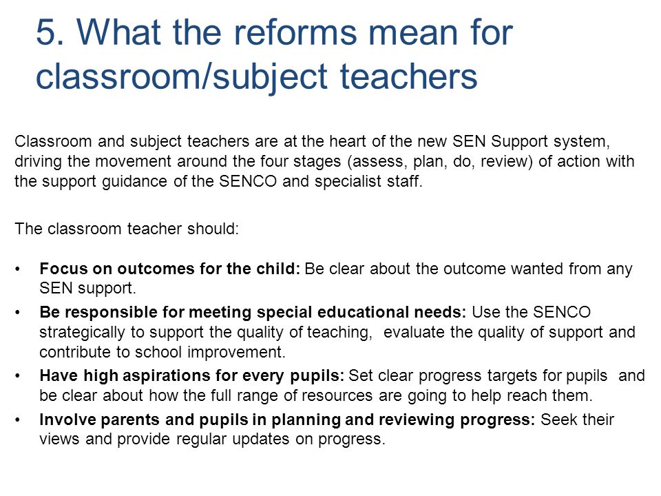 5. What the reforms mean for classroom/subject teachers