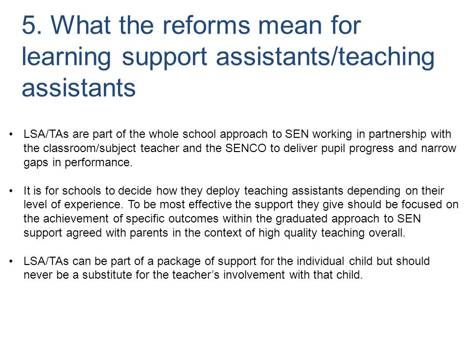 5. What the reforms mean for learning support assistants/teaching assistants