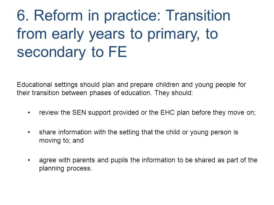 6. Reform in practice: Transition from early years to primary, to secondary to FE