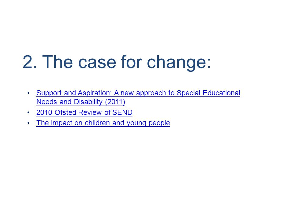 2. The case for change: Support and Aspiration: A new approach to Special Educational Needs and Disability (2011)