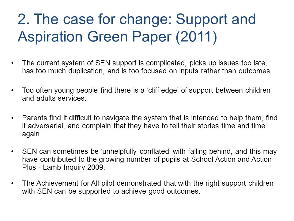 2. The case for change: Support and Aspiration Green Paper (2011)