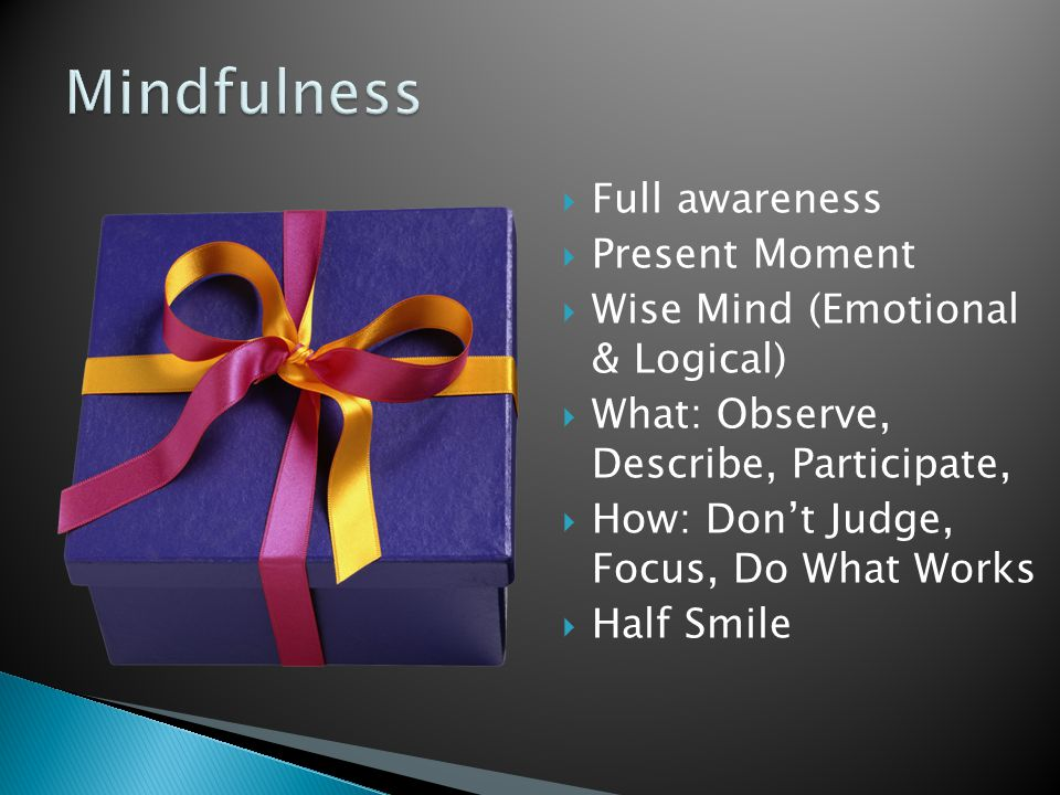 Mindfulness Full awareness Present Moment