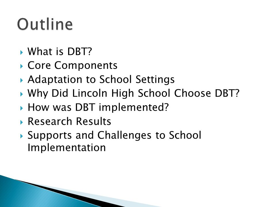 Outline What is DBT Core Components Adaptation to School Settings