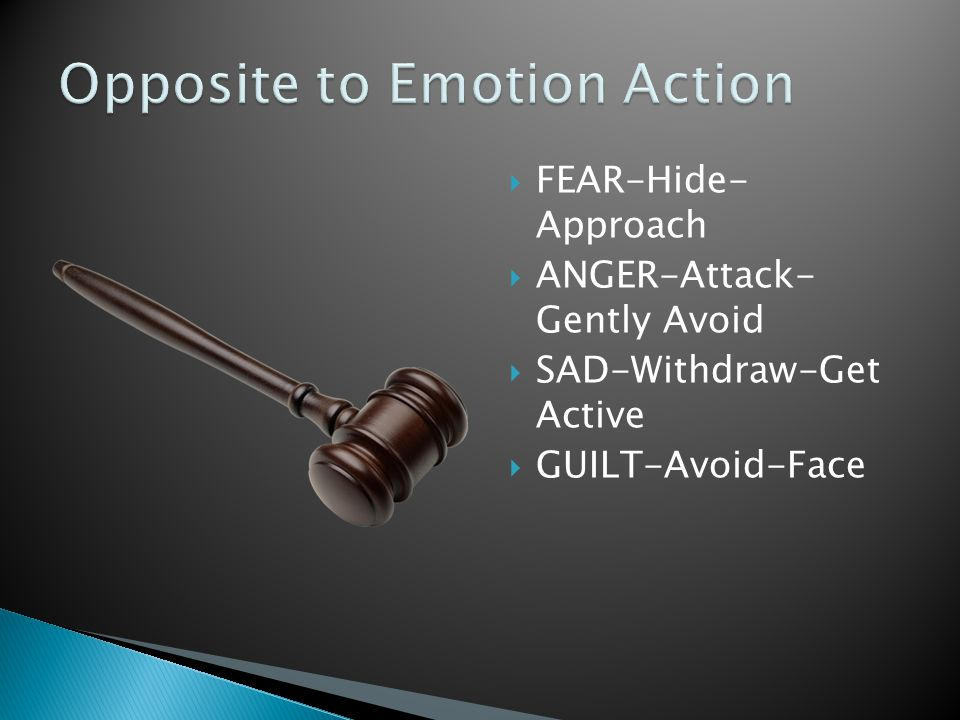 Opposite to Emotion Action