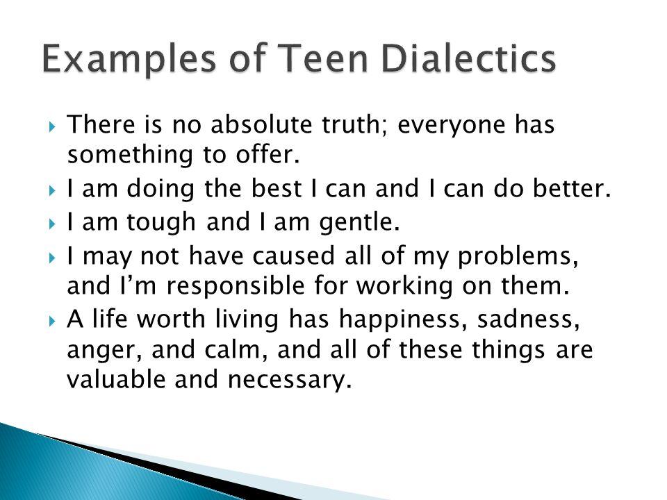 Examples of Teen Dialectics