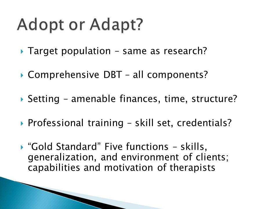 Adopt or Adapt Target population – same as research