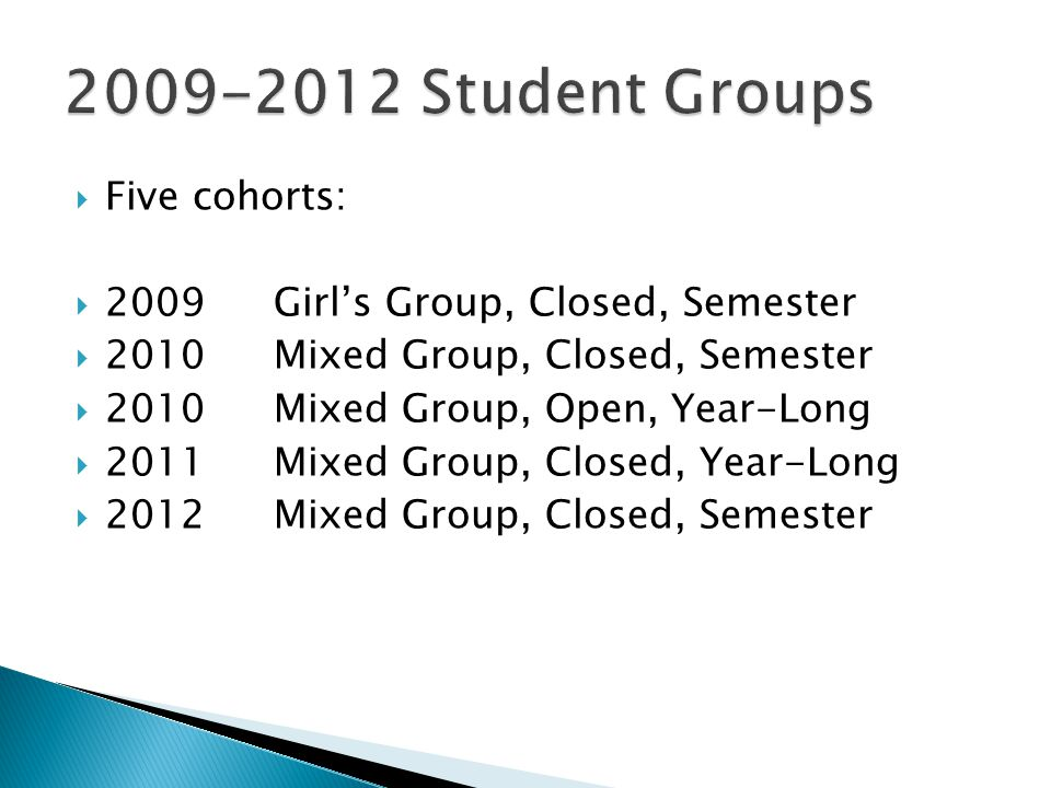 2009-2012 Student Groups Five cohorts: