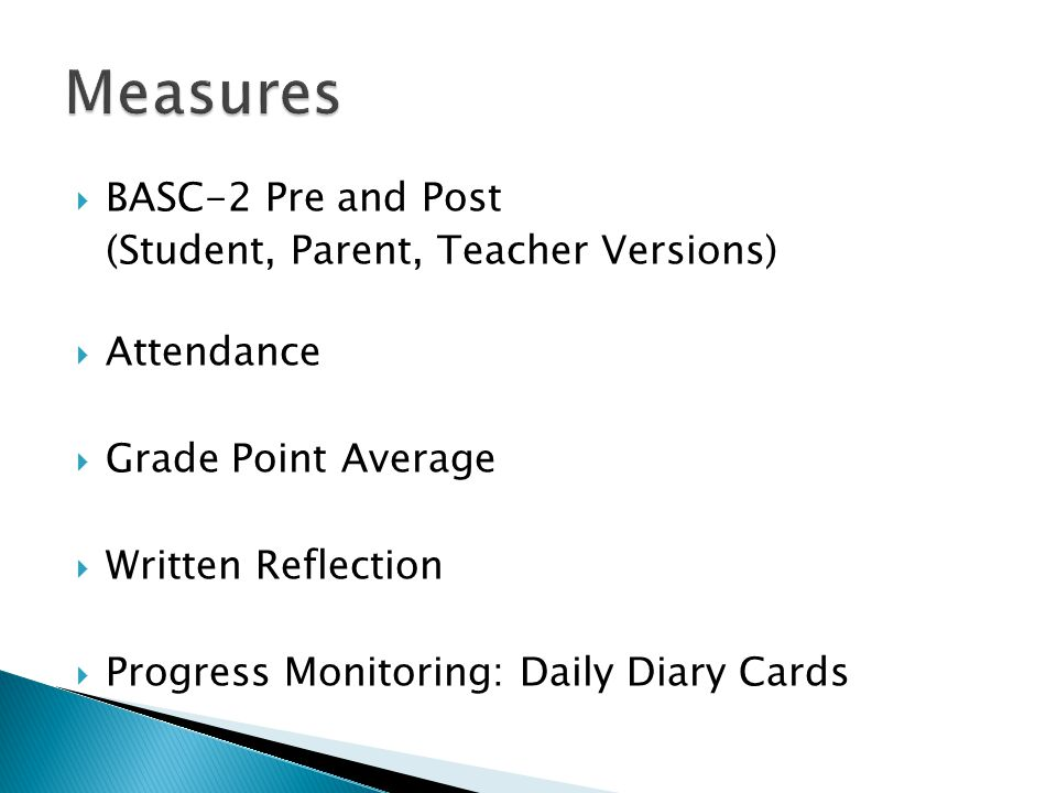 Measures BASC-2 Pre and Post (Student, Parent, Teacher Versions)