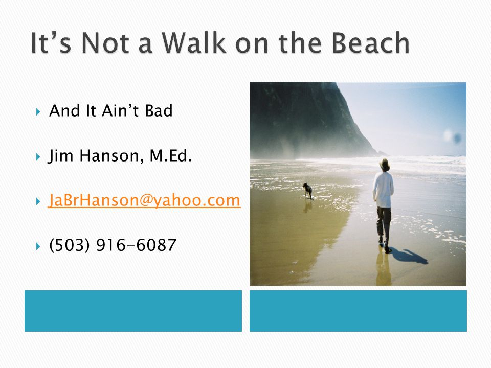 It's Not a Walk on the Beach
