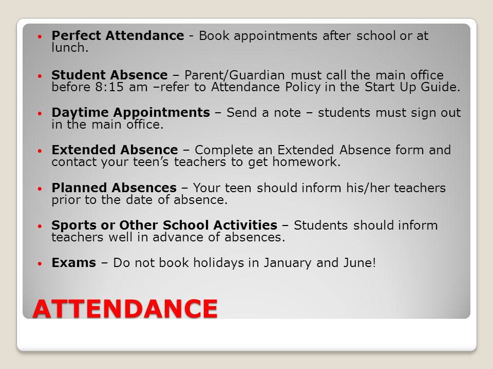 Perfect Attendance - Book appointments after school or at lunch.