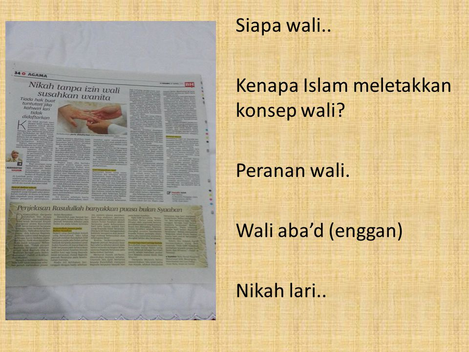Siapa wali. Kenapa Islam meletakkan konsep wali. Peranan wali