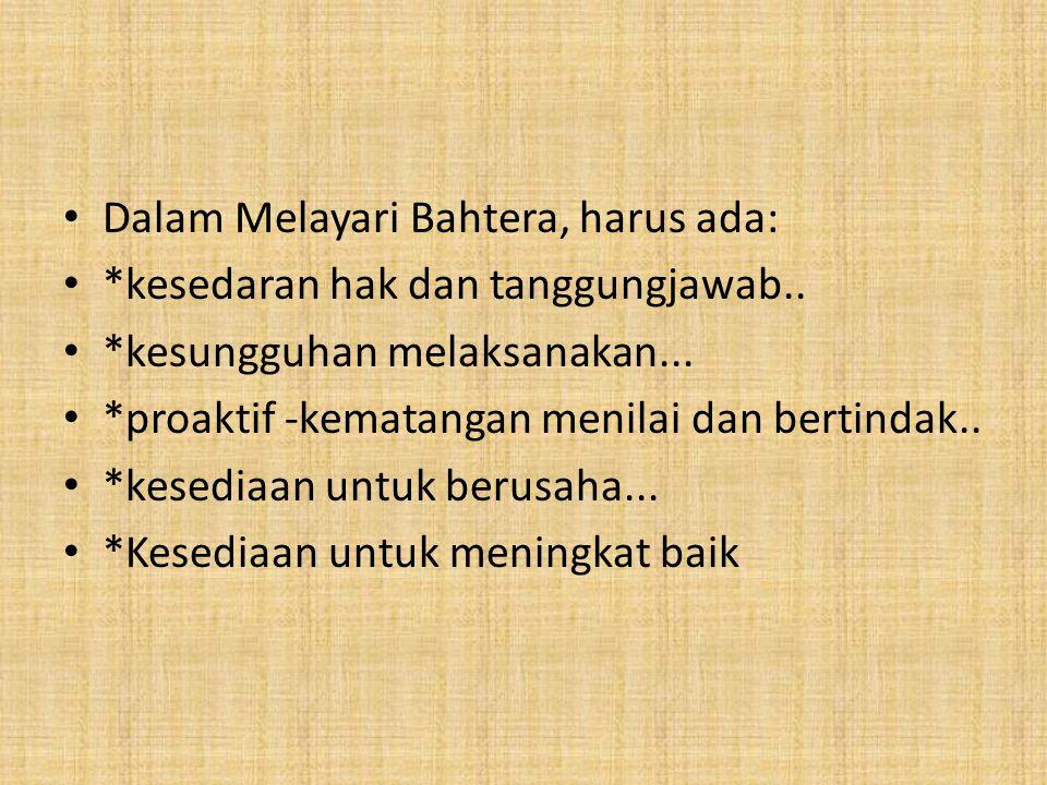 Dalam Melayari Bahtera, harus ada: