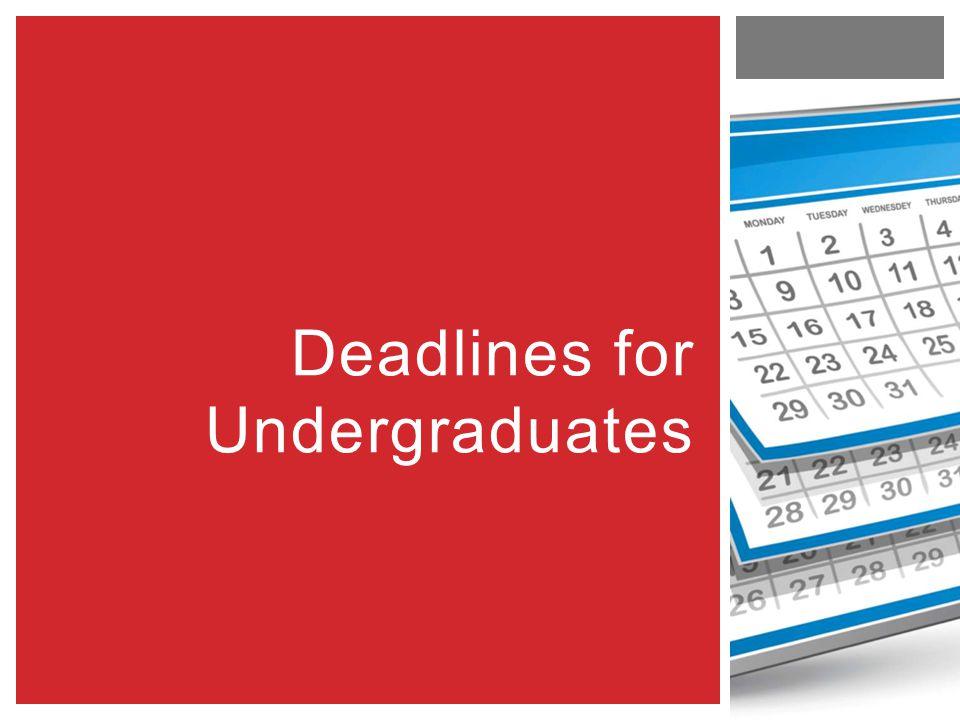 Deadlines for Undergraduates
