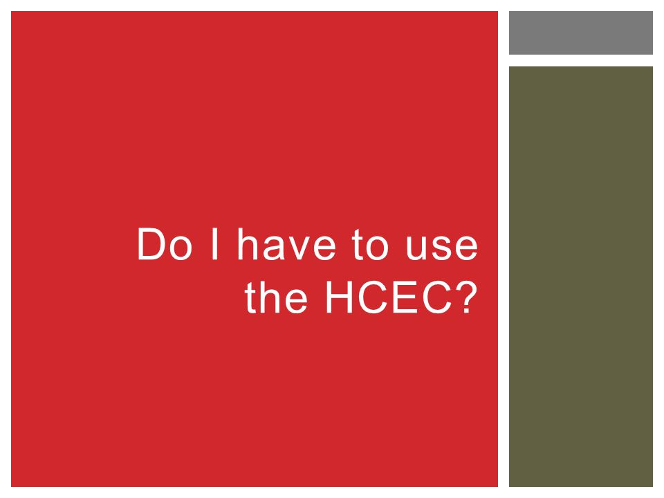 Do I have to use the HCEC