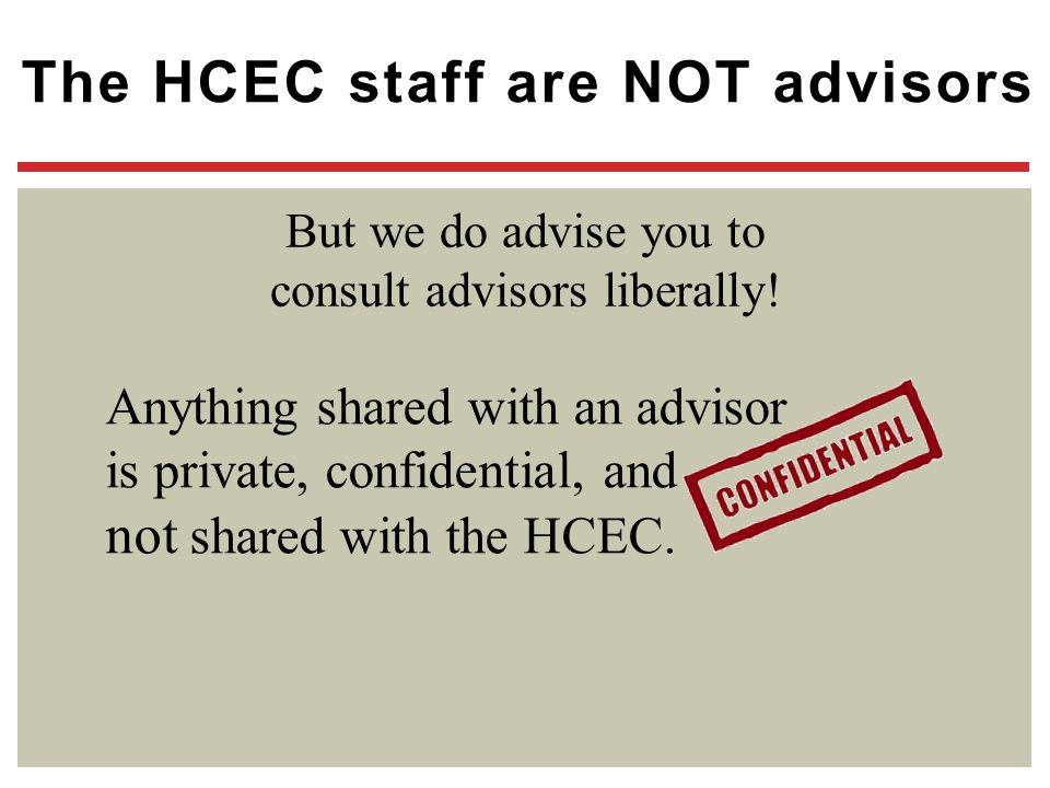The HCEC staff are NOT advisors