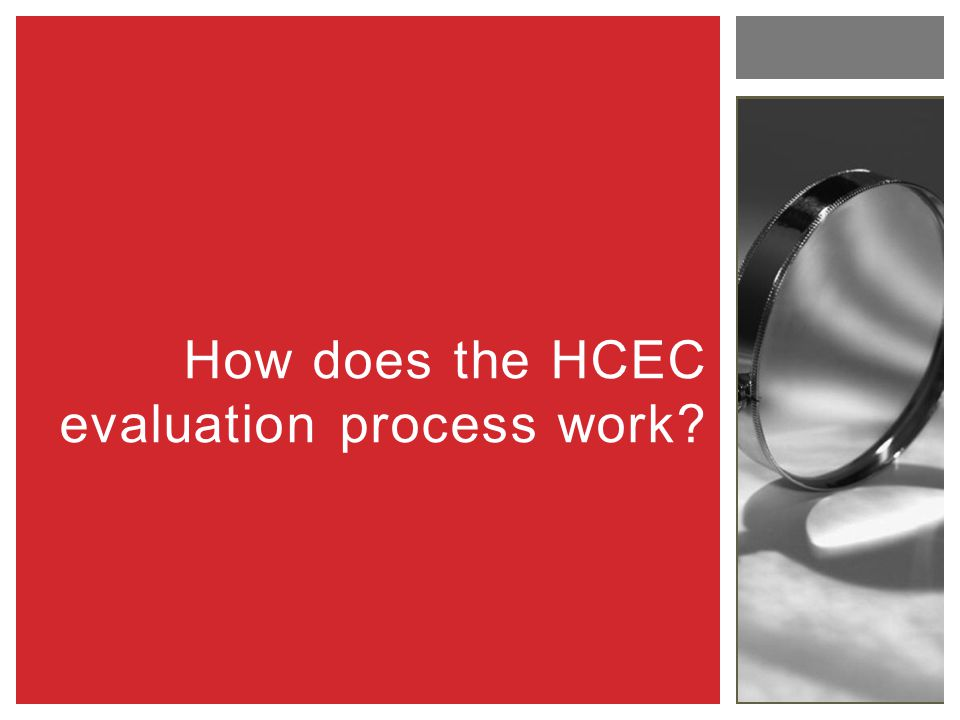 How does the HCEC evaluation process work