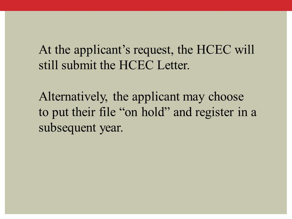 At the applicant's request, the HCEC will still submit the HCEC Letter.