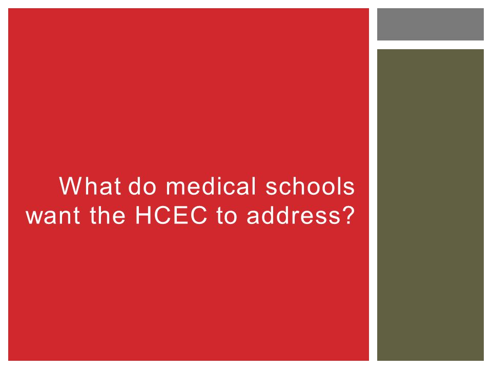 What do medical schools want the HCEC to address