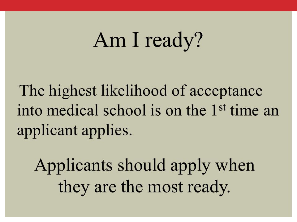 Applicants should apply when they are the most ready.