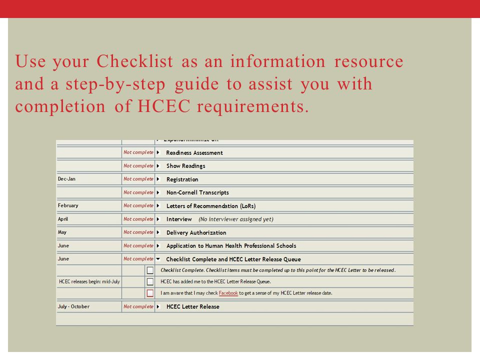 Use your Checklist as an information resource and a step-by-step guide to assist you with completion of HCEC requirements.