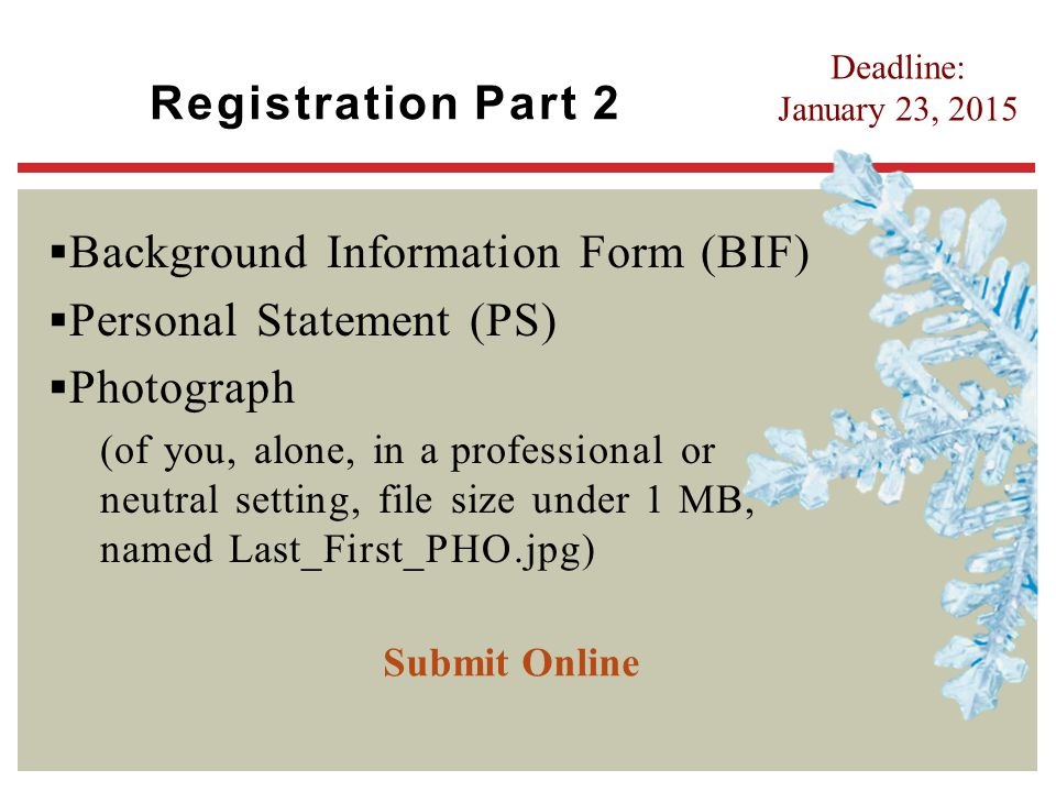 Background Information Form (BIF) Personal Statement (PS) Photograph