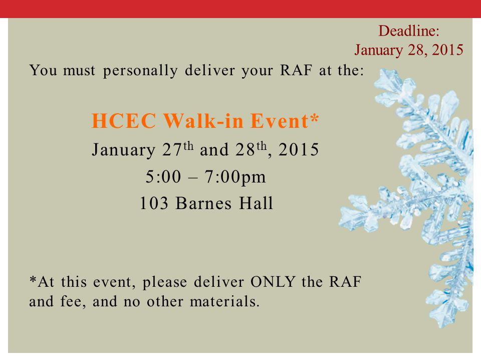 HCEC Walk-in Event* January 27th and 28th, 2015 5:00 – 7:00pm