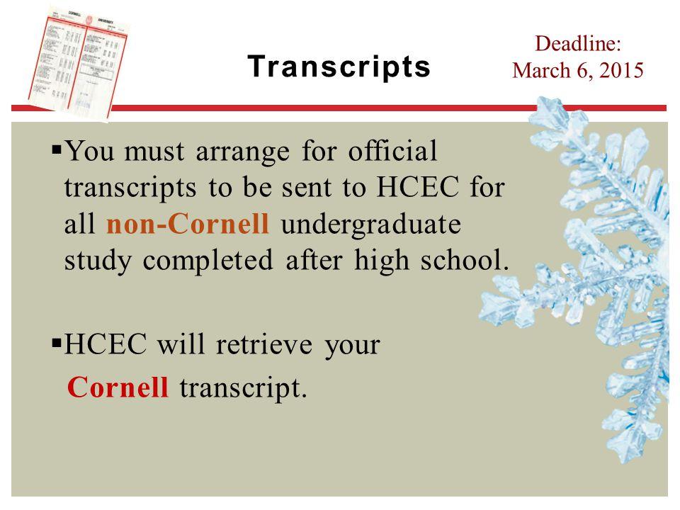 HCEC will retrieve your Cornell transcript.
