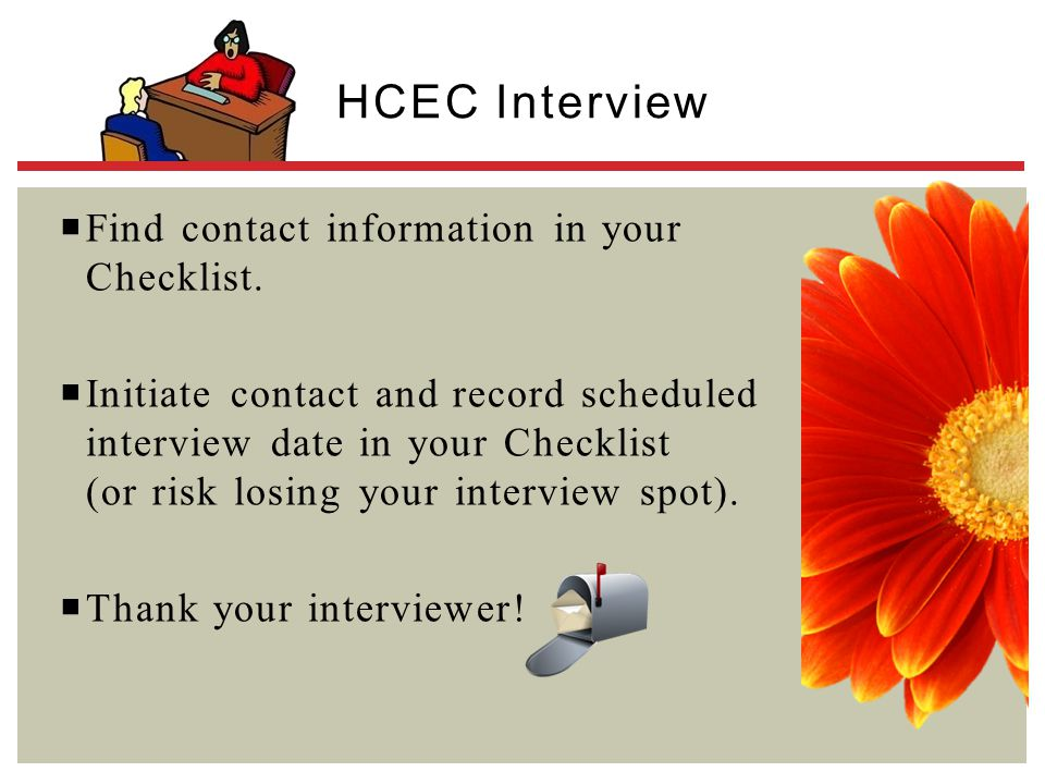 HCEC Interview Find contact information in your Checklist.