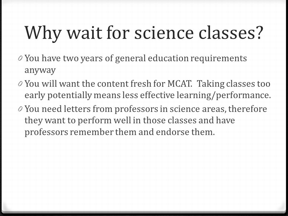Why wait for science classes