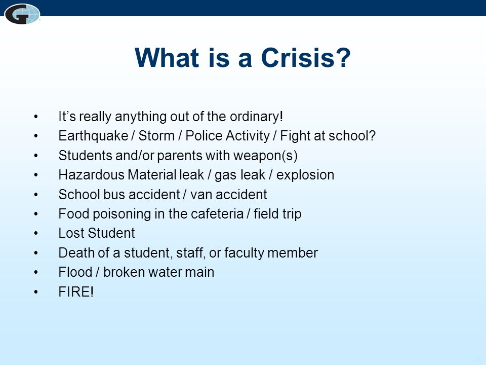 What is a Crisis It's really anything out of the ordinary!