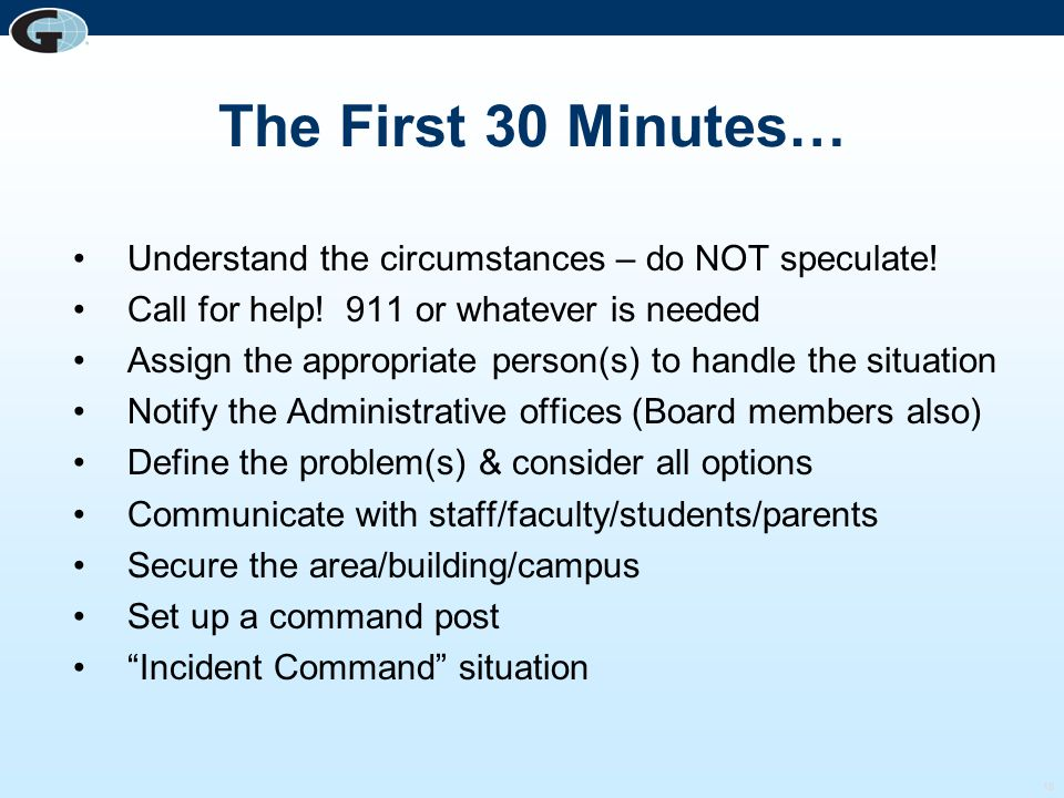 The First 30 Minutes… Understand the circumstances – do NOT speculate!