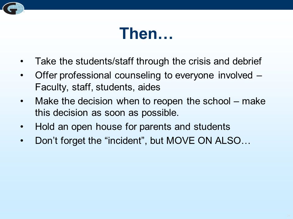 Then… Take the students/staff through the crisis and debrief