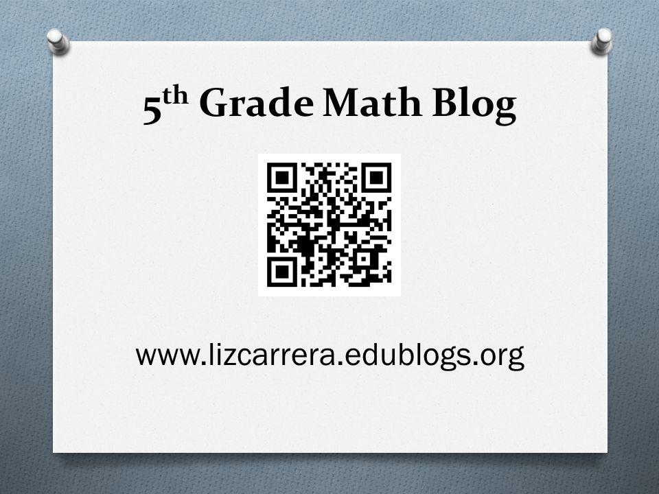 5th Grade Math Blog www.lizcarrera.edublogs.org