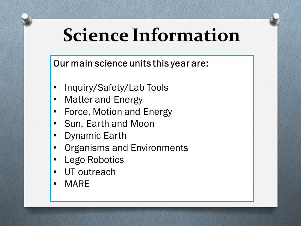 Science Information Our main science units this year are:
