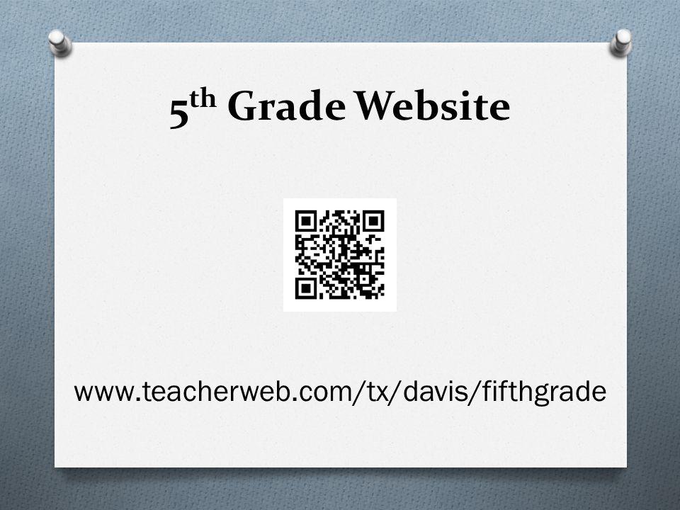 5th Grade Website www.teacherweb.com/tx/davis/fifthgrade