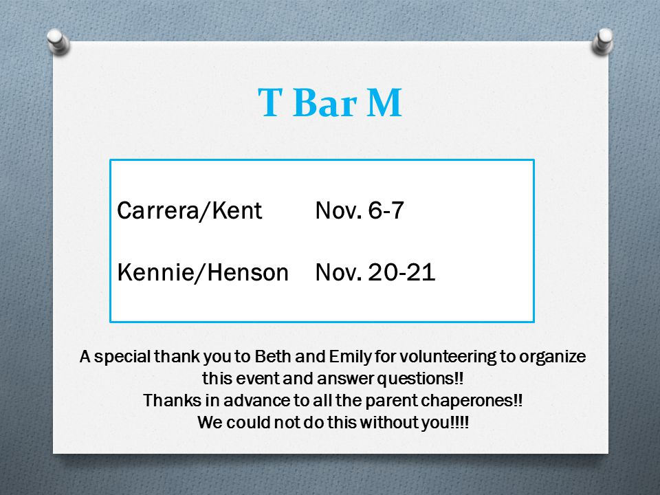 T Bar M Carrera/Kent Nov. 6-7 Kennie/Henson Nov. 20-21