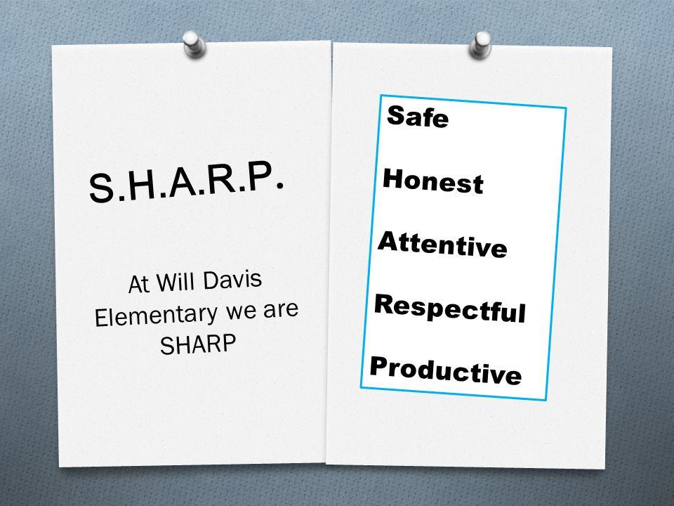 At Will Davis Elementary we are SHARP
