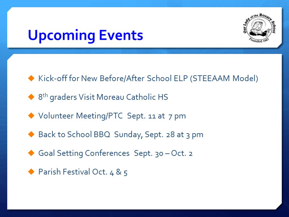 Upcoming Events Kick-off for New Before/After School ELP (STEEAAM Model) 8th graders Visit Moreau Catholic HS.