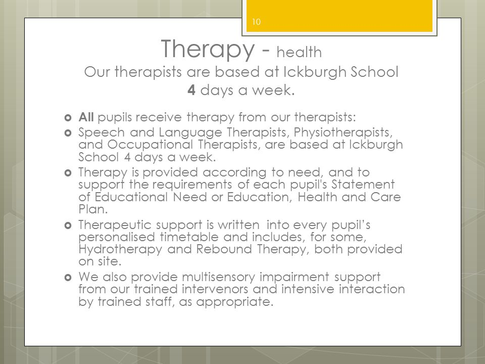 Therapy - health Our therapists are based at Ickburgh School 4 days a week.