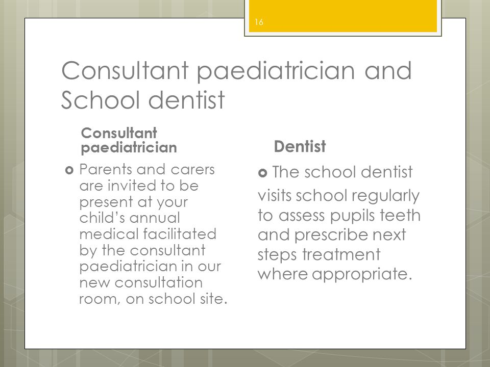 Consultant paediatrician and School dentist