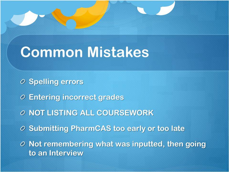 Common Mistakes Spelling errors Entering incorrect grades