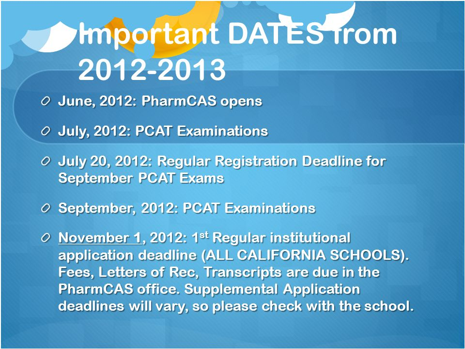 Important DATES from 2012-2013 June, 2012: PharmCAS opens